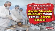 """AVCILAR'DA EVDE KALANLARA """"SICAK YEMEK"""" SERVİSİ BAŞLADI"""
